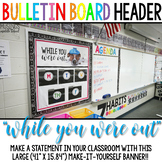 """""""While You Were Out..."""" Large Banner Classroom Decoration"""