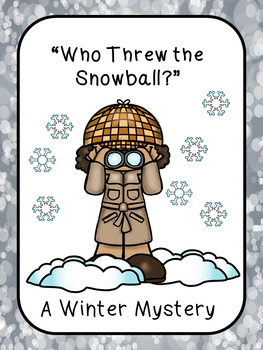 """Who Threw the Snowball?"" A Winter Mystery Game"