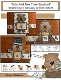 """Groundhog Activities: """"Who Will See Their Shadow This Year?"""" Storytelling Craft"""