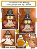 """""""Whooo Wishes You A """"Happy Thaksgiving or Fall?"""" Flip Up Card"""