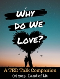 """""""Why Do We Love?"""" TED Talk Graphic Organizer"""
