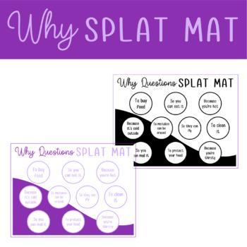 """Why"" Questions Splat Mat"