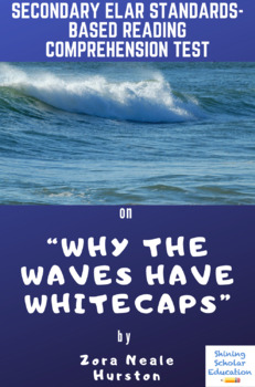 """""""Why the Waves Have Whitecaps"""" by Zora Neale Hurston Reading Comprehension Test"""