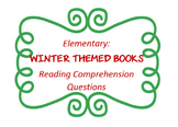 """Winter"" themed children's book reading comp questions; 6 books -zip file"