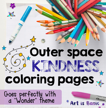 Wonder Outer Space Coloring Pages KINDNESS Themed