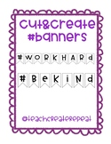#WorkHard #BeKind Banners