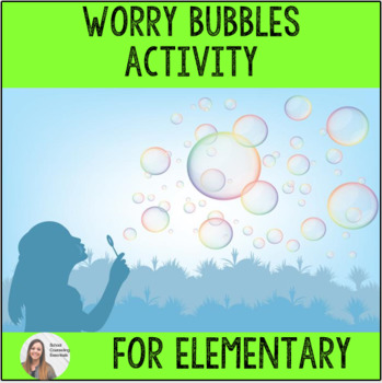 """""""Worry Bubbles"""" Activity for Elementary Students"""