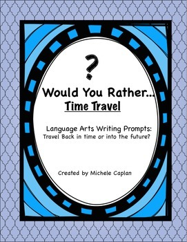 'Would You Rather' Time Travel: writing  and brainstorming pompts worksheets