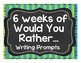 **Would You Rather Writing Prompts**