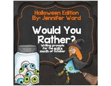 **Would You Rather Writing Prompts Halloween Edition**