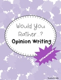 """Would you rather...?"" Opinion Writing"