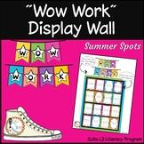 """Wow Work""  Display Wall - Summer Spots Classroom Decor"