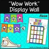"""Wow Work""  Display Wall - Neon Classroom Decor - L3"