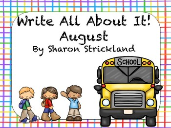 """Write All About It!"" August- Writing Activities for K, 1st and 2nd Grades"