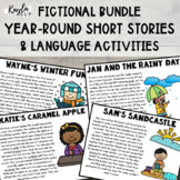 Year-Round Fictional Stories: Comprehensive Language Pack BUNDLE
