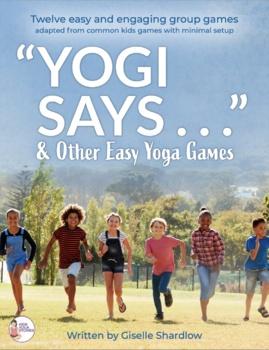 """Yogi Says …"" and Other Easy Yoga Games"