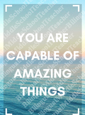 """You Are Capable Of Amazing Things"" Motivational Poster"