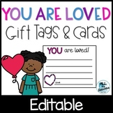 """""""You Are Loved"""" Editable Cards and Gift Tags (Valentine's Day)"""