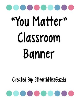 """""""You Matter"""" Banner"""