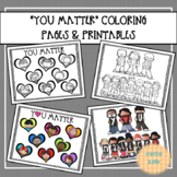 """""""You Matter"""" Coloring Pages and Printables"""