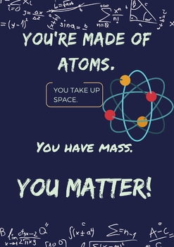 """You Matter"" Science Poster"