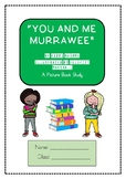 """""""You and Me Murrawee"""" By Kerri Hashmi ~ HIGHER ORDER THINKING PICTURE BOOK STUDY"""