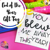 """""""You blew me away!"""" End of year Gift tag!"""