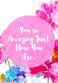 """""""You're Amazing Just How You Are"""" - Quote Poster"""