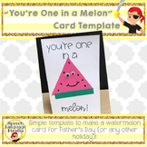 """""""You're One in a Melon"""" Card Template for Father's Day"""