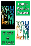 """""""You're the reason I'm here"""" LGBTQ+ Positive Poster"""