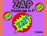 """ZAP"" Articulation Game for /F/- Speech Therapy"