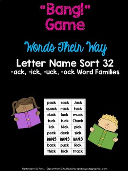 -ack, -uck, -ick, -ock Word Families Game (WTW Letter Name Sort 32)