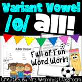 Variant Vowel /O/ (all)- A Week of Lessons, Activities and Word Work!