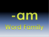 -am Word Family Powerpoint