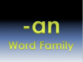 -an Word Family Powerpoint