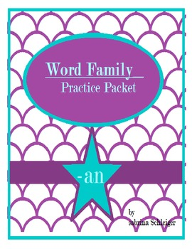 """""""-an"""" Word Family Practice Packet"""