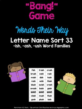 -ash, -ush, -ish Word Families Game (WTW Letter Name Sort 33)