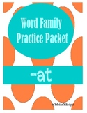 """""""-at"""" Word Family Practice Packet"""