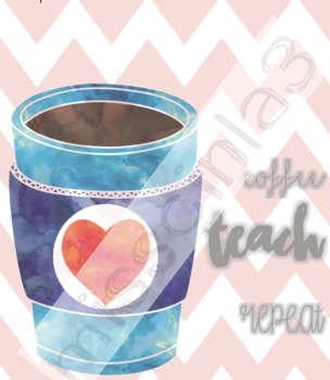 Classroom Decor - Coffee, Teach, Repeat