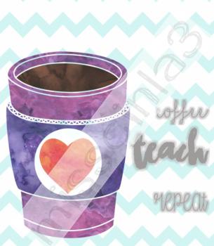 Classroom Decor - Coffee, Teach, Repeat