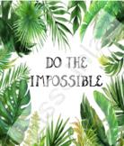 Classroom Decor - Do the impossible
