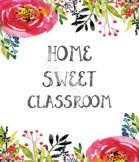 Classroom Decor - Home sweet classroom