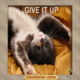 (can you?) Give it up - ESL adult and kid conversation