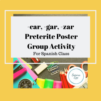 -car -gar -zar Preterite Poster Group Activity