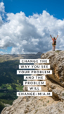 """""""change the way you see your problem"""" poster"""