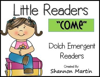 """come"" Little Reader"