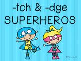 -dge and -tch Superhero -Orton Gillingham Aligned