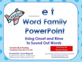 -et Word Family Phonics PowerPoint for K or 1st (Common Core!)