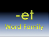 -et Word Family Powerpoint