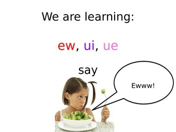 -ew, -ui, -ue PowerPoint...Eww!  There is glue in my stew!